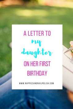 A Letter To My Daughter On Her First Birthday | Looking Back At Her First Year Of Life | Birthday Traditions