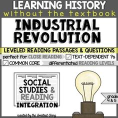 Industrial Revolution - This resource is perfect for teaching and practicing close reading skills in complex texts. It can also be used during guided reading groups!  ........................................................................................................................................................