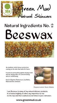 Natural Ingredients No. 2  Beeswax - natural emollient for the skin.  #beeswax #naturalskincare #greenmud