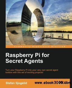 Raspberry Pi for Secret Agents - Free eBooks Download