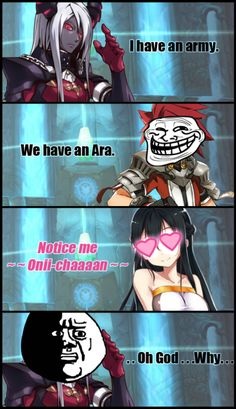 When I'm on pvp and meets Aras I be like: OMG NO WHY KOG WHY?!?!?! IM SO WEAK , I CANT EVE ;-;.  Yus Thats Me =w=''