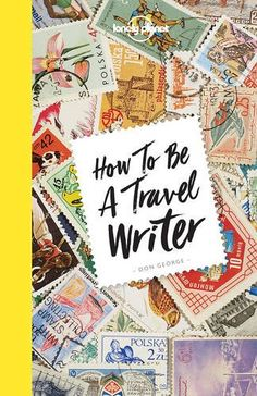 How to be a Travel Writer por Lonely Planet https://www.amazon.com.br/dp/1786578662/ref=cm_sw_r_pi_dp_x_ouT0yb13NF47X
