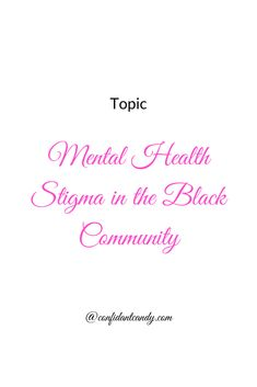 Mental Health Stigma in the Black community - ConfidantCandy Mental Health Stigma, Mental Health Resources, Mental Health Care, Mental Health Services, Mental Health Problems, Mental Health Foundation, Taboo Topics, Education Policy