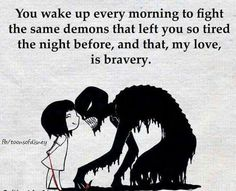 Hold bravery in heart and mind, always!