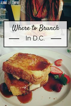 Where To Brunch in DC - Alanna & Company