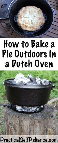 How to Bake a Pie Outdoors in a Dutch Oven ~ Campfire Cooking at it's finest. There's no reason you cant have a fine meal even while camping. With a dutch oven, you can bake just about anything outdoors. Dutch Oven Bread, Dutch Oven Camping, Cast Iron Dutch Oven, Dutch Oven Recipes, Cast Iron Cooking, Oven Cooking, Camp Oven Recipes, Campfire Cooking Recipes, Outdoor Cooking Recipes