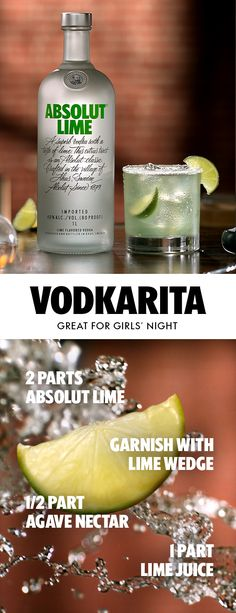 Garnish with lime. Serve with friends. Our Absolut Lime twist on a classic cocktail recipe is perfect for a girls' night in. Vodkarita: 2 Parts Absolut Lime 1 Part Lime Juice 1/2 Part Agave Nectar Mix and Shake Garnish with Lime on a Salt Rimmed Glass
