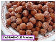 CASTAGNOLE FRIULANE Uno fra i tanti dolci tradizionali italiani preparati durante il CARNEVALE