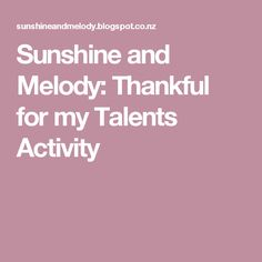 Sunshine and Melody: Thankful for my Talents Activity