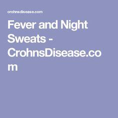 Fever and Night Sweats - CrohnsDisease.com
