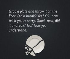 How about instead of saying sorry, you just don't do it.