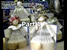 Yoko's Art Class - Making Recycled Book Angels Video Tutorial PART 1 - YouTube