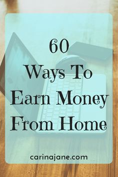 60 Ways To Earn Money From Home