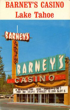 Barney's Casino, Lake Tahoe, 1960s - ahhh the good old days. Can't beat today at #RiverRockCasino in Northern California!