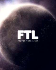 FTL: Faster Than Light  Oh my goodness, I just realized why its 'FTL drives' in Battlestar Galactica. Sloooow.