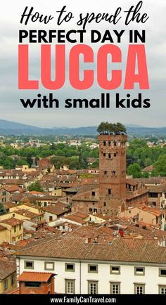 Wondering what Lucca has to offer for families? Here's the perfect way to spend a day in Lucca, Italy with kids!   Family Travel   Travel with kids   Toddler Travel   #familytravel #toddlertravel #travelwithkids #italy #lucca
