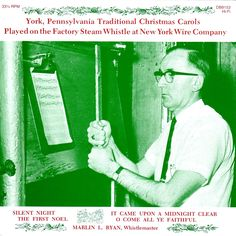 Marlin L. Ryan - York Pennsylvania Traditional Christmas Carols played on the Factory Steam Whistle at New York Wire Company