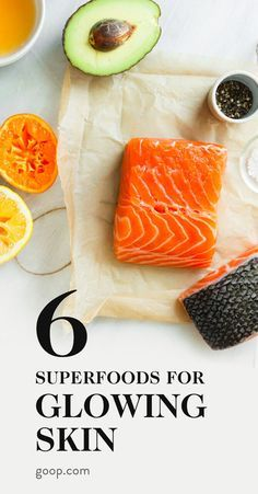6 superfoods packed with nutrients that directly benefit your skin and some of our favorite goop recipes that include them