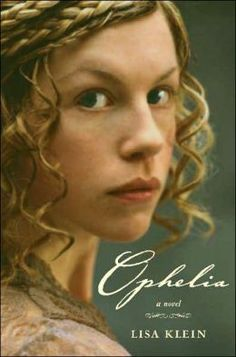 Ophelia- I started reading this but didn't finish