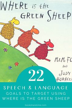 Check out the 22 speech and language goals you can target in your speech therapy sessions using Where is the Green Sheep by Mem Fox.