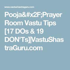 Pooja/Prayer Room Vastu Tips [17 DOs & 19 DON'Ts] VastuShastraGuru.com