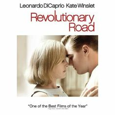 Revolutionary Road- Leo Dicaprio and Kate Winselt pair up for the first time sinc The Titanic. Obviously a must watch!