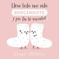 I have spent my whole life looking for you and I have finally found you. So long without seeing you! Cute Love, My Love, Love Quotes, Funny Quotes, Movie Subtitles, Spanish Lesson Plans, Love Phrases, Les Sentiments, Inspiration Quotes