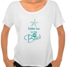 Take me to the Beach T-Shirt: http://www.beachblissdesigns.com/2015/08/take-me-to-beach-t-shirt.html Wear it... and sea what happens!
