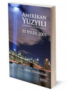 Amerikan Yüzyılı | Ünal Gündoğan | ISBN: 978-975-250-018-1 | Ebat: 14,5x21,5 cm | 350 sayfa