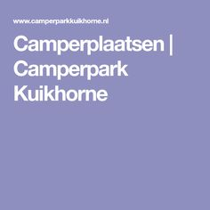 Camperplaatsen | Camperpark Kuikhorne
