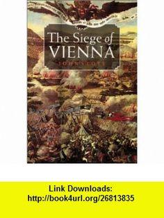 SIEGE OF VIENNA New Edition (9781841580678) John Stoye , ISBN-10: 1841580678  , ISBN-13: 978-1841580678 ,  , tutorials , pdf , ebook , torrent , downloads , rapidshare , filesonic , hotfile , megaupload , fileserve