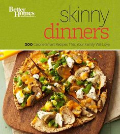 Better Homes and Gardens Skinny Dinners: 200 Calorie-smart Recipes That Your Family Will Love