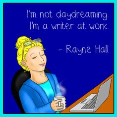 """I'm not daydreaming. I'm a writer at work."" ~ Rayne Hall  * * * (Illustration by http://halina.deviantart.com)"