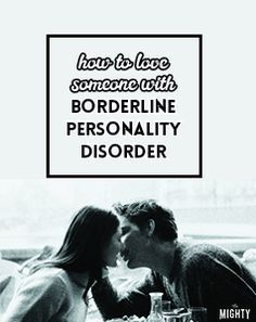 How to Love Someone With Borderline Personality Disorder