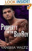 http://j.mp/1eJfvYi #10: Property of the Bad Boy  Property of the Bad BoyVanessa Waltz (Author) Faith Van Horne (Editor) 4 days in the top 100(65)Download: $0.99 (Visit the Best Sellers in Kindle Store list for authoritative information on this product's current rank.) Explore Amazon CashBack and Best Deal with Us: http://j.mp/1eJfweB