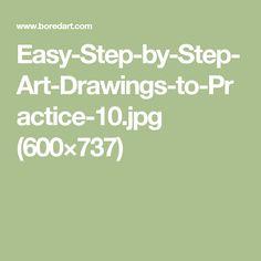 Easy-Step-by-Step-Art-Drawings-to-Practice-10.jpg (600×737)