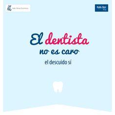 El dentista no es caro, el descuido SÍ