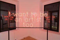 Jan Kuck, 'I want to be an artist too', Electric light installation. Image courtesy the artist and Anna Laudel Contemporary and Bernheimer Contemporary.