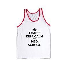 I Can't Keep Calm I'm In Med School College Education Doctor Doctors Hospital Medical Medicine Hospitals Nursing SGAL2 Men's Tank