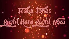 Jesus Jones - Right Here Right Now - Lyrics