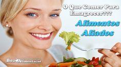 O que Comer Para Emagrecer? Conheça os Alimentos Aliados Na Perda de Peso!  [ Veja+ ]  Acesse: http://boaalimentacao.com/o-que-comer-para-emagrecer-os-alimentos-aliados-na-perda-de-peso/
