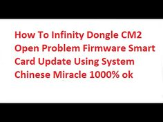 How To Infinity Dongle CM2 Open Problem Firmware Smart Card Update Using System…