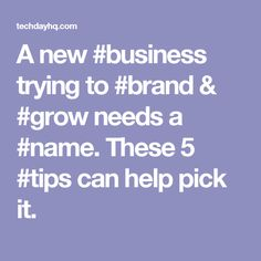 A new trying to & needs a These 5 can help pick it. Names, Business, Tips, Store, Business Illustration, Counseling