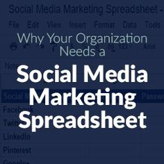 Why Your Organization Needs a Social Media Marketing Spreadsheet