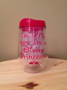 I'm 99% Sure that I'm a Disney Princess Bev2Go by JSMDesignz