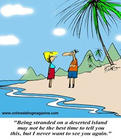 Ever dream of being stranded on a desert island with someone?