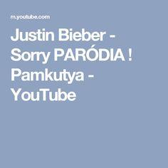 Justin Bieber - Sorry PARÓDIA ! Pamkutya - YouTube