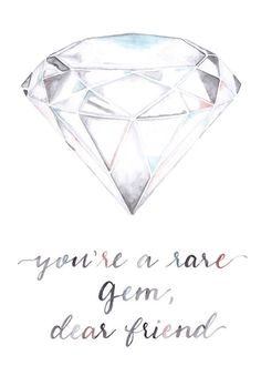 $4.50 - Youre a rare gem, dear friend Diamond card features a beautifully hand-painted watercolor diamond accompanied with watercolor hand-lettering.