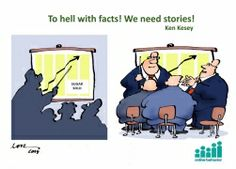 To Hell With Facts, We Need Stories