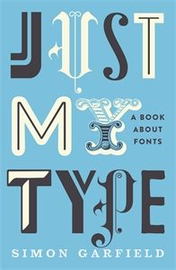 Just My Type is a book of stories. About how Helvetica and Comic Sans took over the world. About why Barack Obama opted for Gotham, while Amy Winehouse found her soul in 30s Art Deco. About the great originators of type, from Baskerville to Zapf, or people like Neville Brody who threw out the rulebook, or Margaret Calvert, who invented the motorway signs that are used from Watford Gap to Abu Dhabi. About the pivotal moment when fonts left the world of Letraset and were loaded onto computers…